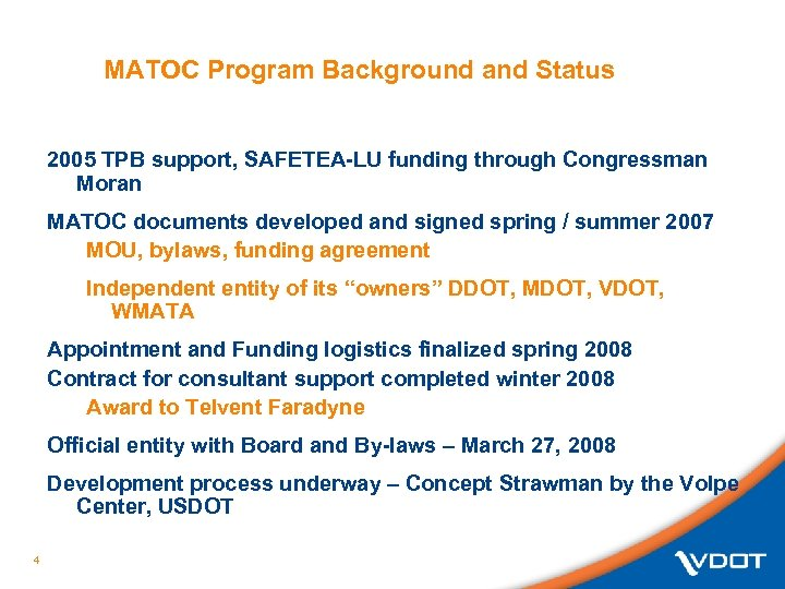 MATOC Program Background and Status 2005 TPB support, SAFETEA-LU funding through Congressman Moran MATOC