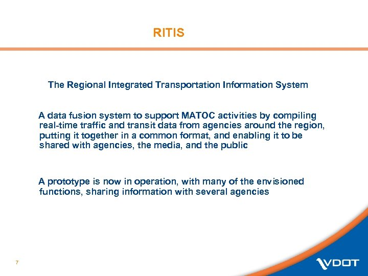 RITIS The Regional Integrated Transportation Information System A data fusion system to support MATOC