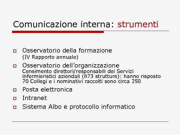 Comunicazione interna: strumenti o Osservatorio della formazione (IV Rapporto annuale) o o Osservatorio dell'organizzazione