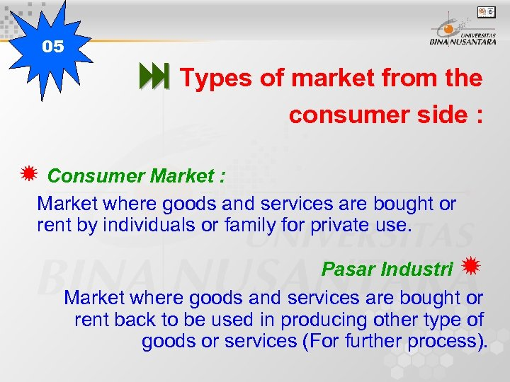 05 Types of market from the consumer side : Consumer Market : Market where