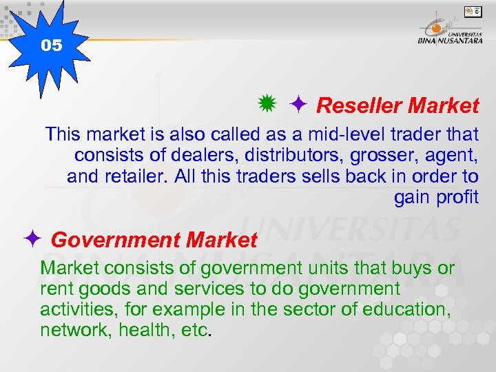 05 Reseller Market This market is also called as a mid-level trader that consists