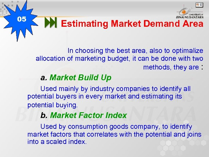 05 Estimating Market Demand Area In choosing the best area, also to optimalize allocation