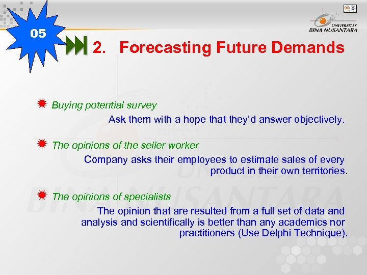 05 2. Forecasting Future Demands Buying potential survey Ask them with a hope that