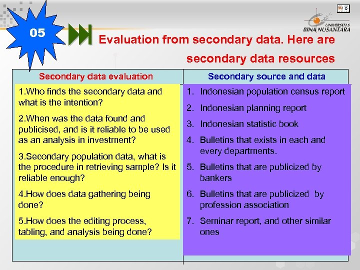 05 Evaluation from secondary data. Here are secondary data resources Secondary data evaluation 1.