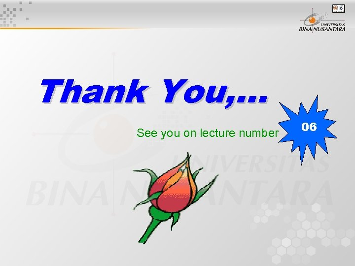 Thank You, … See you on lecture number 06