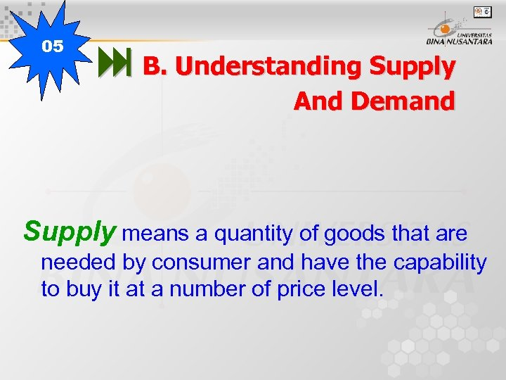 05 B. Understanding Supply And Demand Supply means a quantity of goods that are