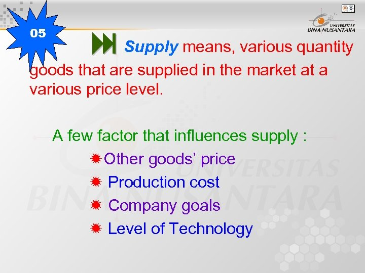 05 Supply means, various quantity goods that are supplied in the market at a