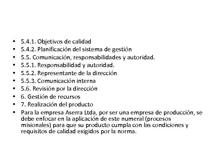 • • • 5. 4. 1. Objetivos de calidad 5. 4. 2. Planificación