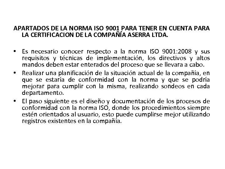 APARTADOS DE LA NORMA ISO 9001 PARA TENER EN CUENTA PARA LA CERTIFICACION DE