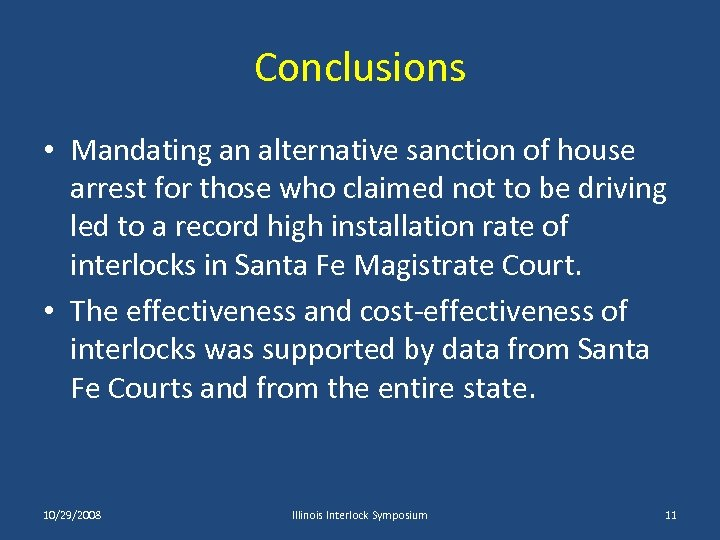 Conclusions • Mandating an alternative sanction of house arrest for those who claimed not