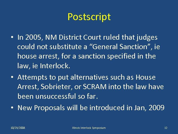 Postscript • In 2005, NM District Court ruled that judges could not substitute a