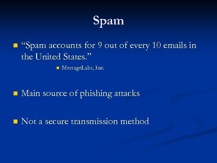 "Spam n ""Spam accounts for 9 out of every 10 emails in the United"