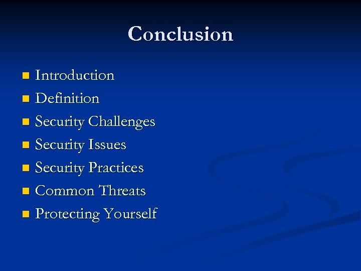 Conclusion Introduction n Definition n Security Challenges n Security Issues n Security Practices n