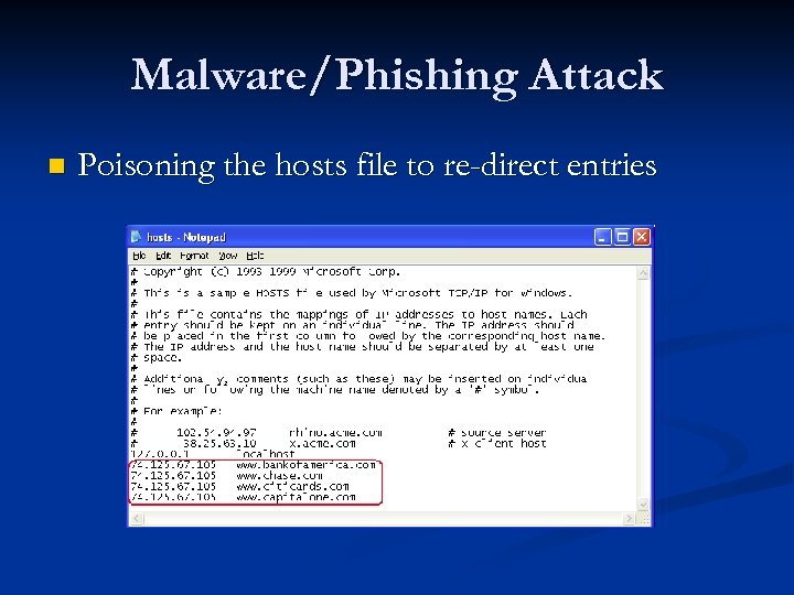 Malware/Phishing Attack n Poisoning the hosts file to re-direct entries