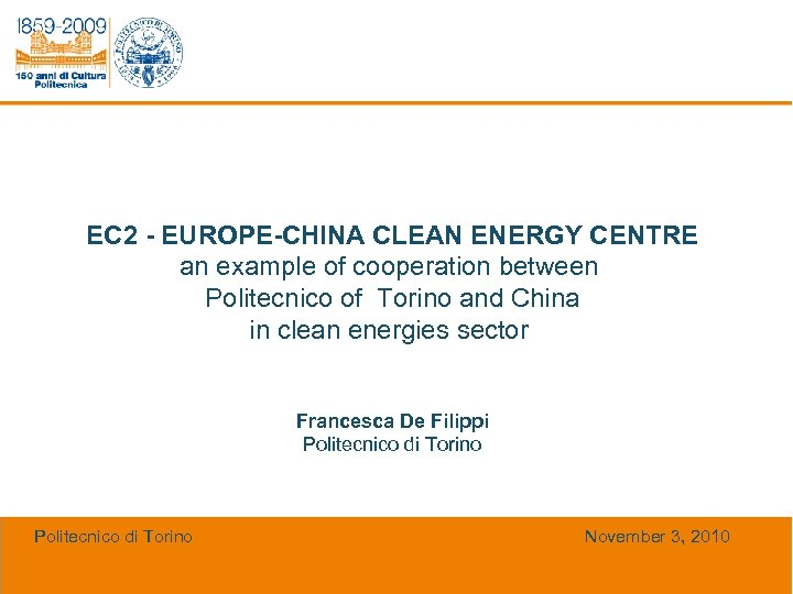 EC 2 - EUROPE-CHINA CLEAN ENERGY CENTRE an example of cooperation between Politecnico of