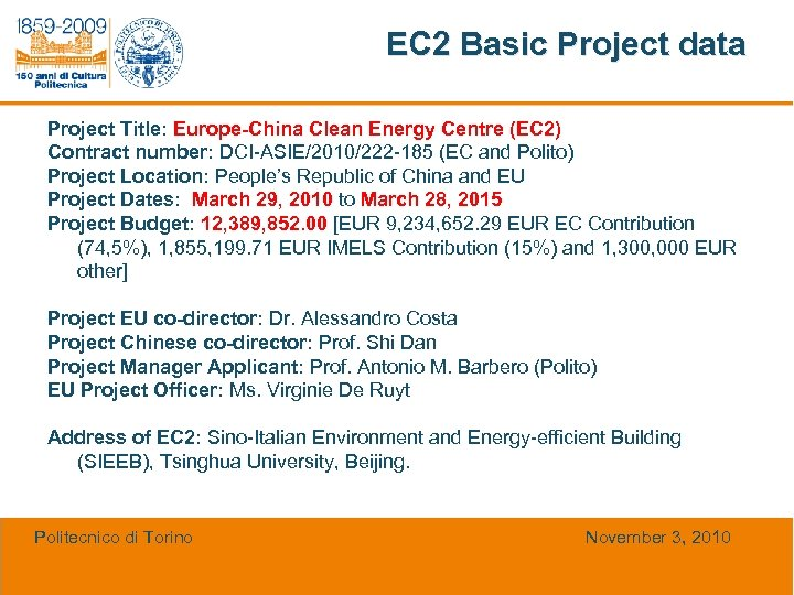 EC 2 Basic Project data Project Title: Europe-China Clean Energy Centre (EC 2) Contract