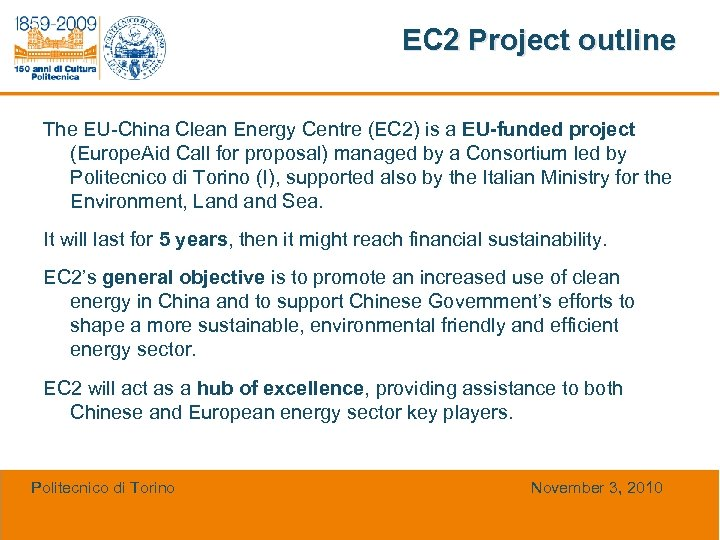 EC 2 Project outline The EU-China Clean Energy Centre (EC 2) is a EU-funded