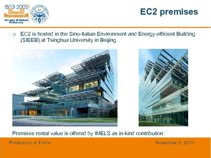 EC 2 premises ¡ EC 2 is hosted in the Sino-Italian Environment and Energy-efficient