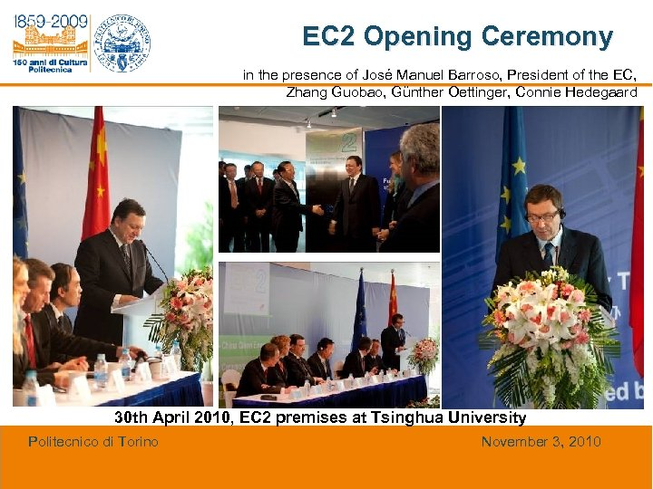 EC 2 Opening Ceremony in the presence of José Manuel Barroso, President of the