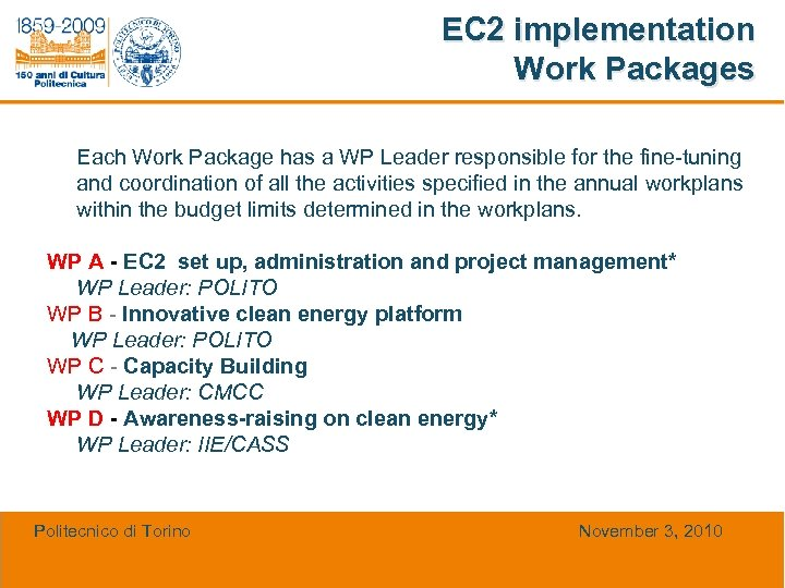 EC 2 implementation Work Packages Each Work Package has a WP Leader responsible for