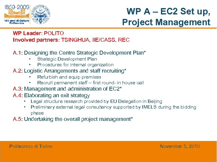 WP A – EC 2 Set up, Project Management WP Leader: POLITO Involved partners: