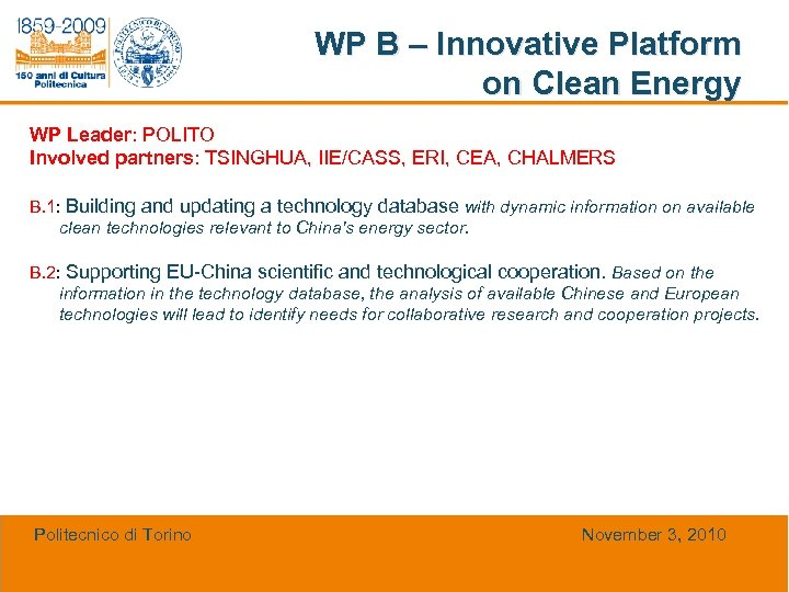 WP B – Innovative Platform on Clean Energy WP Leader: POLITO Involved partners: TSINGHUA,