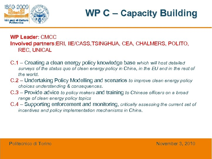 WP C – Capacity Building WP Leader: CMCC Involved partners: ERI, IIE/CASS, TSINGHUA, CEA,