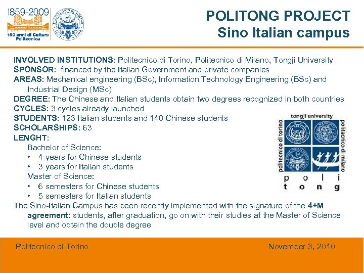 POLITONG PROJECT Sino Italian campus INVOLVED INSTITUTIONS: Politecnico di Torino, Politecnico di Milano, Tongji