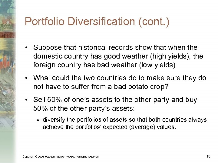 Portfolio Diversification (cont. ) • Suppose that historical records show that when the domestic