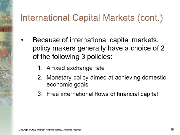 International Capital Markets (cont. ) • Because of international capital markets, policy makers generally