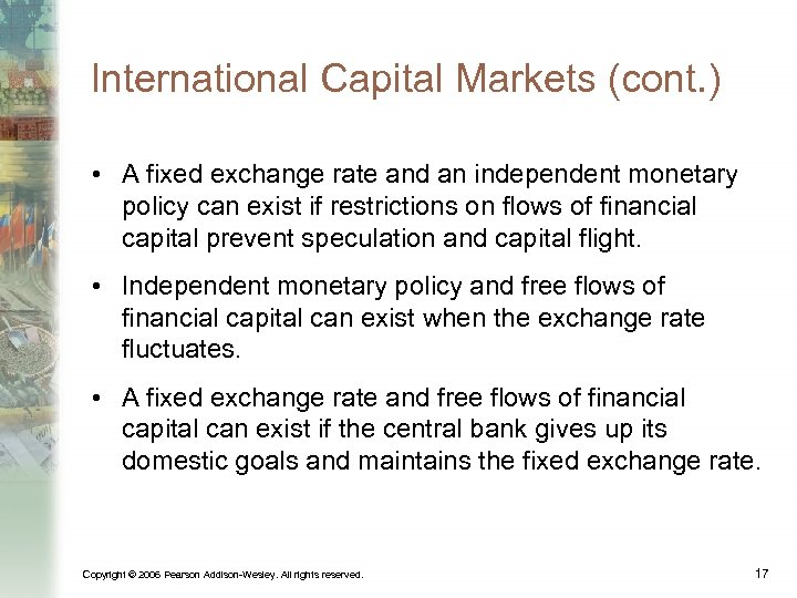 International Capital Markets (cont. ) • A fixed exchange rate and an independent monetary