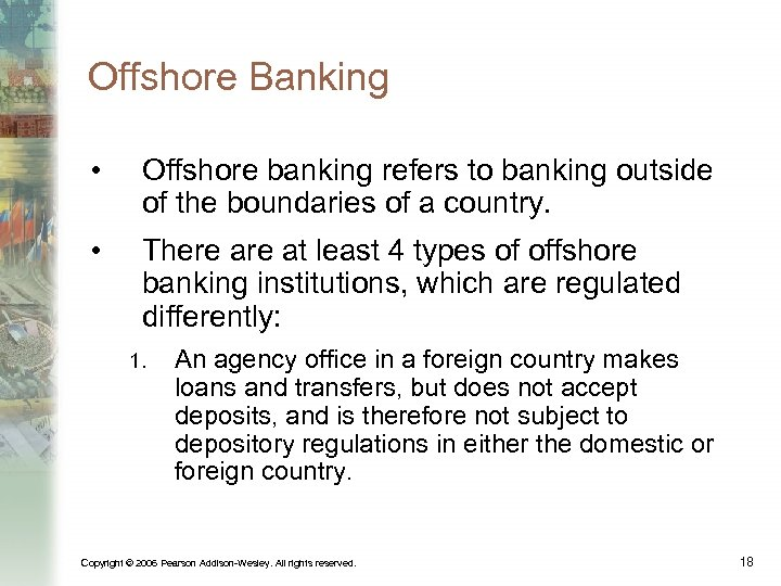 Offshore Banking • Offshore banking refers to banking outside of the boundaries of a