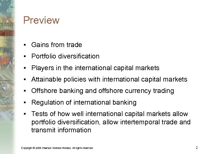 Preview • Gains from trade • Portfolio diversification • Players in the international capital