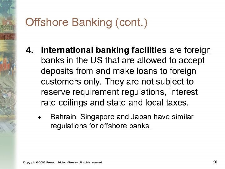 Offshore Banking (cont. ) 4. International banking facilities are foreign banks in the US
