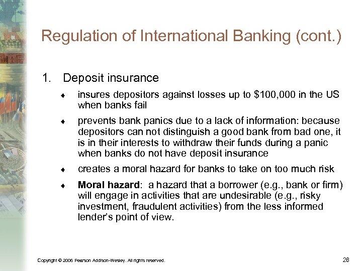 Regulation of International Banking (cont. ) 1. Deposit insurance ¨ insures depositors against losses