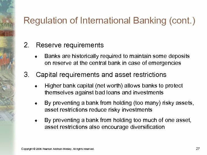 Regulation of International Banking (cont. ) 2. Reserve requirements ¨ Banks are historically required