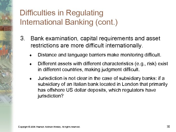 Difficulties in Regulating International Banking (cont. ) 3. Bank examination, capital requirements and asset