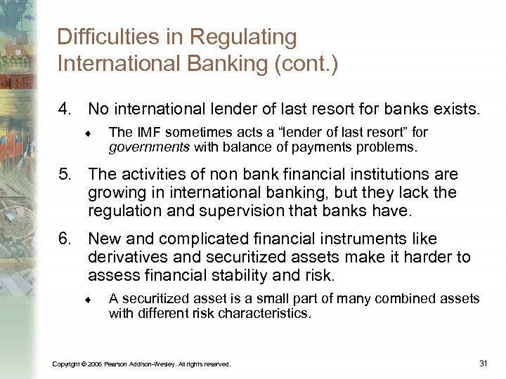 Difficulties in Regulating International Banking (cont. ) 4. No international lender of last resort