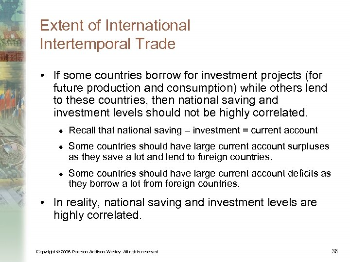 Extent of International Intertemporal Trade • If some countries borrow for investment projects (for