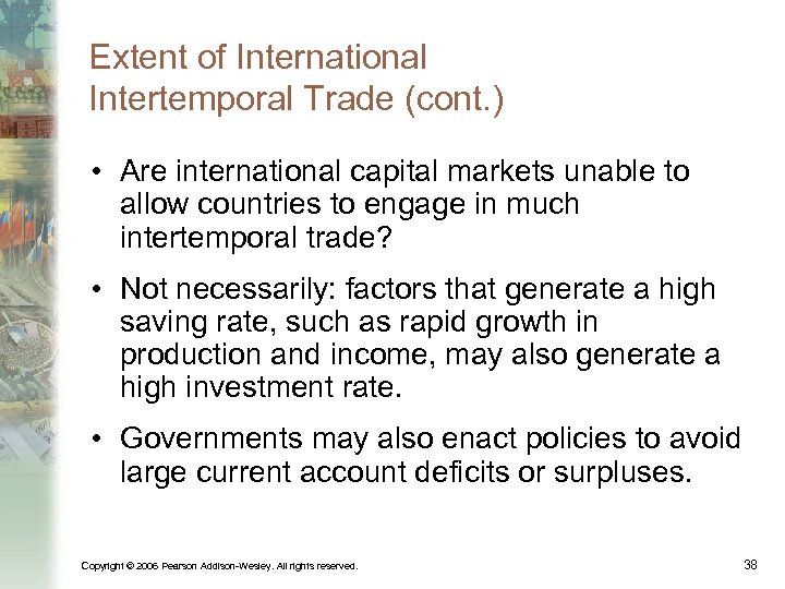 Extent of International Intertemporal Trade (cont. ) • Are international capital markets unable to