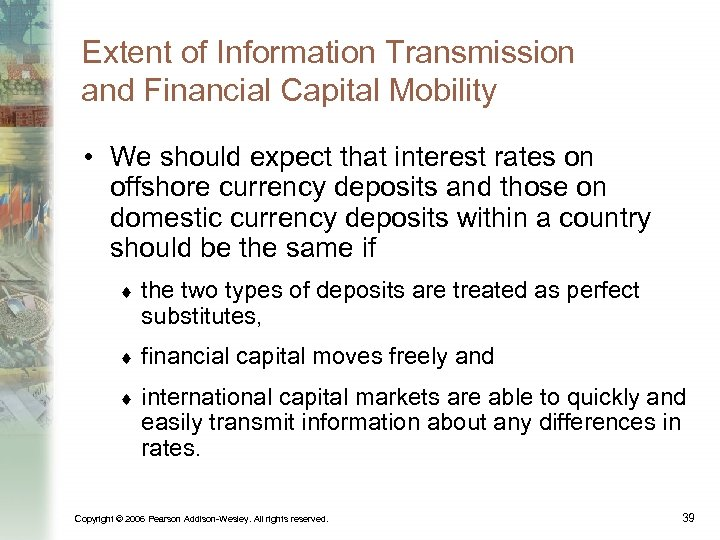 Extent of Information Transmission and Financial Capital Mobility • We should expect that interest