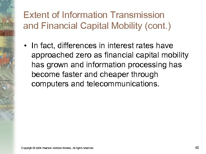 Extent of Information Transmission and Financial Capital Mobility (cont. ) • In fact, differences