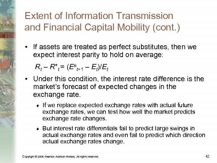 Extent of Information Transmission and Financial Capital Mobility (cont. ) • If assets are