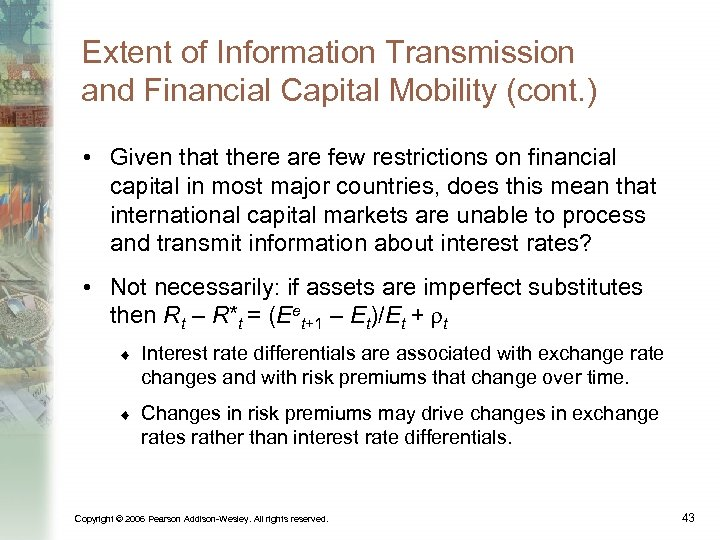 Extent of Information Transmission and Financial Capital Mobility (cont. ) • Given that there