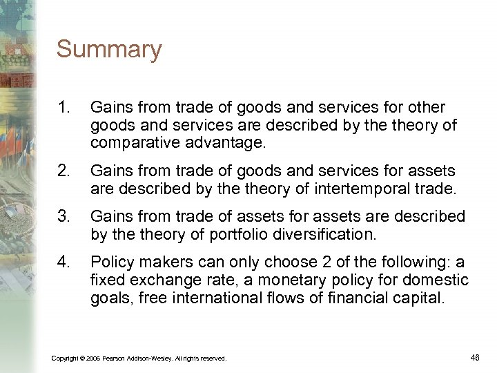 Summary 1. Gains from trade of goods and services for other goods and services