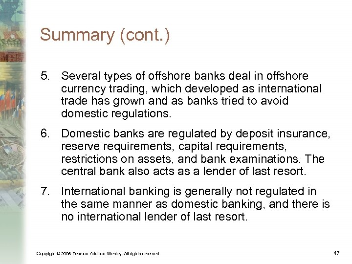 Summary (cont. ) 5. Several types of offshore banks deal in offshore currency trading,