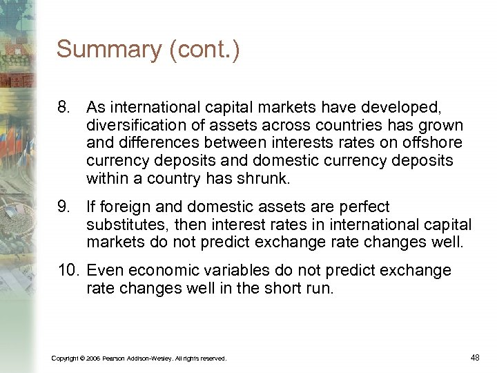 Summary (cont. ) 8. As international capital markets have developed, diversification of assets across
