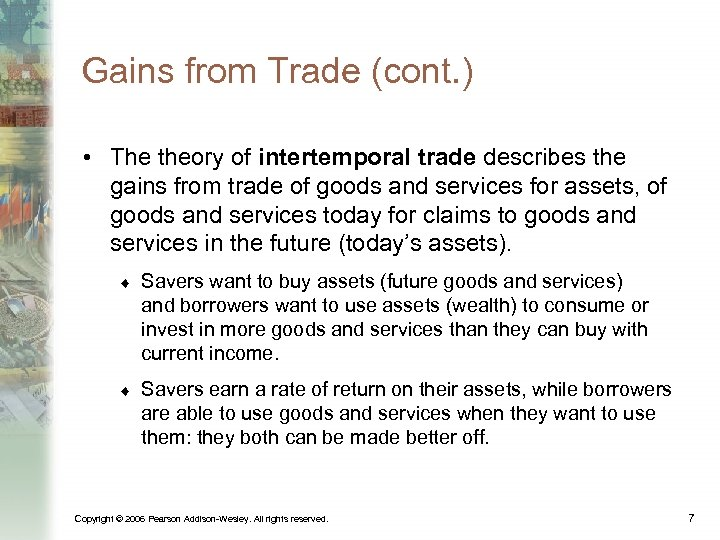 Gains from Trade (cont. ) • The theory of intertemporal trade describes the gains