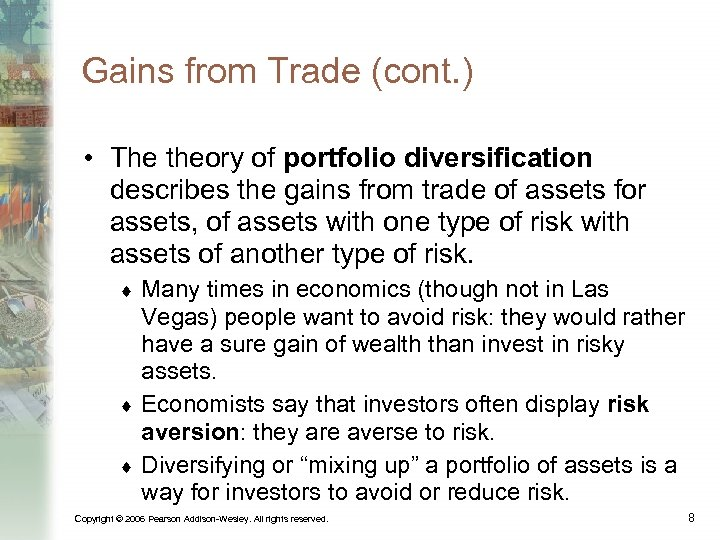Gains from Trade (cont. ) • The theory of portfolio diversification describes the gains