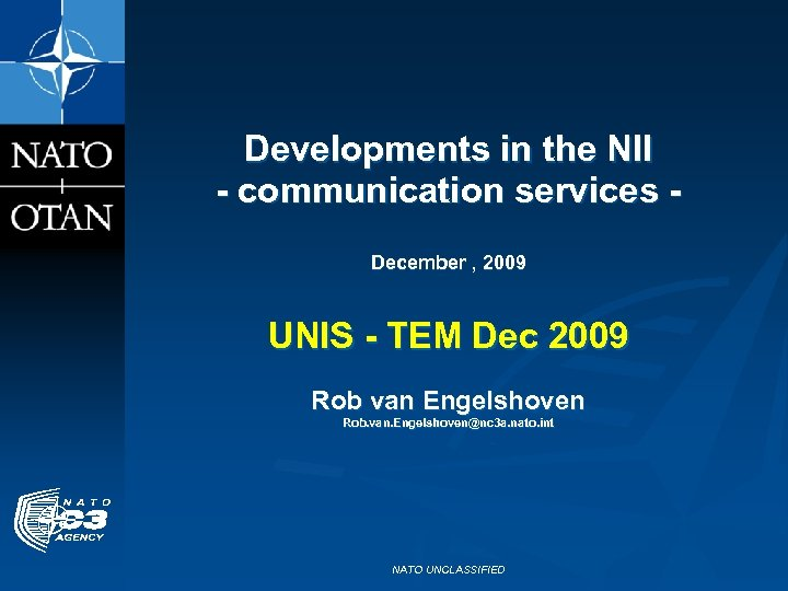 Developments in the NII - communication services December , 2009 UNIS - TEM Dec